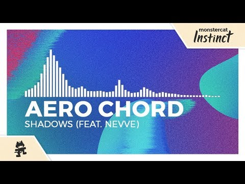 Aero Chord - Shadows (feat. Nevve) [Monstercat Release]