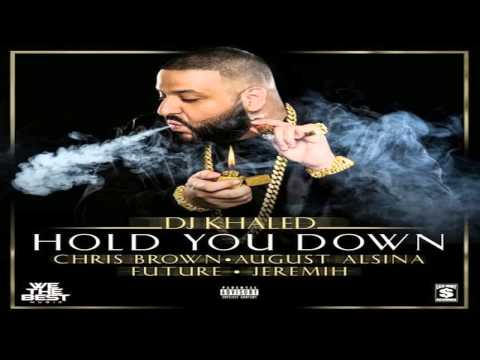 DJ Khaled - Hold You Down (feat. Chris Brown, August Alsina, Future & Jeremih)