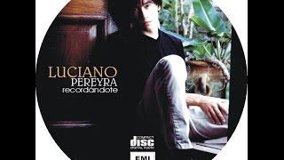 10-Fue mia una noche-Luciano Pereyra-Recordandote-2000