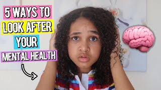 5 WAYS TO LOOK AFTER YOUR MENTAL HEALTH! | Inspiring Vanessa