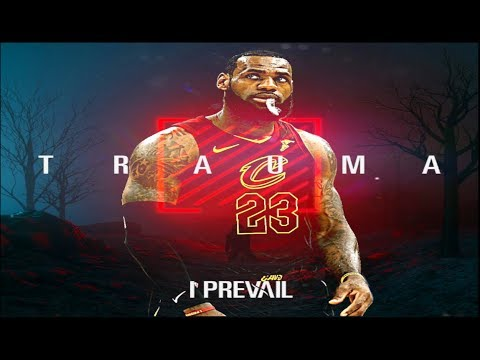 Lebron James Highlight Mixtape Video | I Prevail - Rise Above It