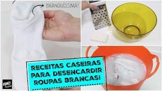 COMO DESENCARDIR E CLAREAR ROUPAS BRANCAS DE FORMA FÁCIL E BARATA