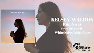 Gambar cover Run Away - Kelsey Waldon - White Noise/White Lines