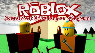 Roblox soundtrack 07 Build your own game