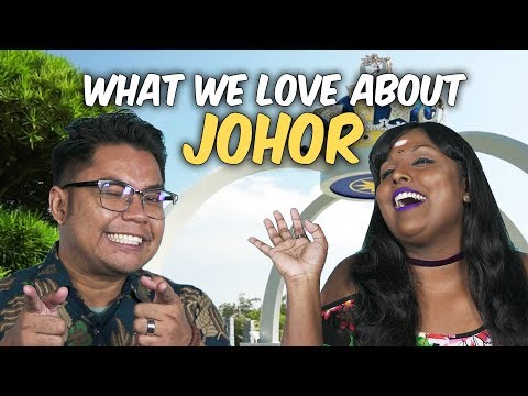 What We Love About Johor