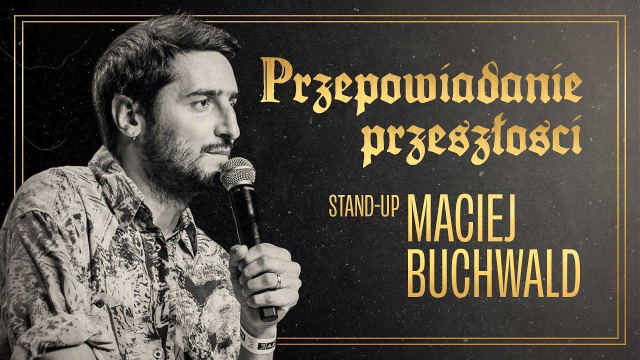 Maciej Buchwald - Przepowiadanie przeszłości | Stand-up