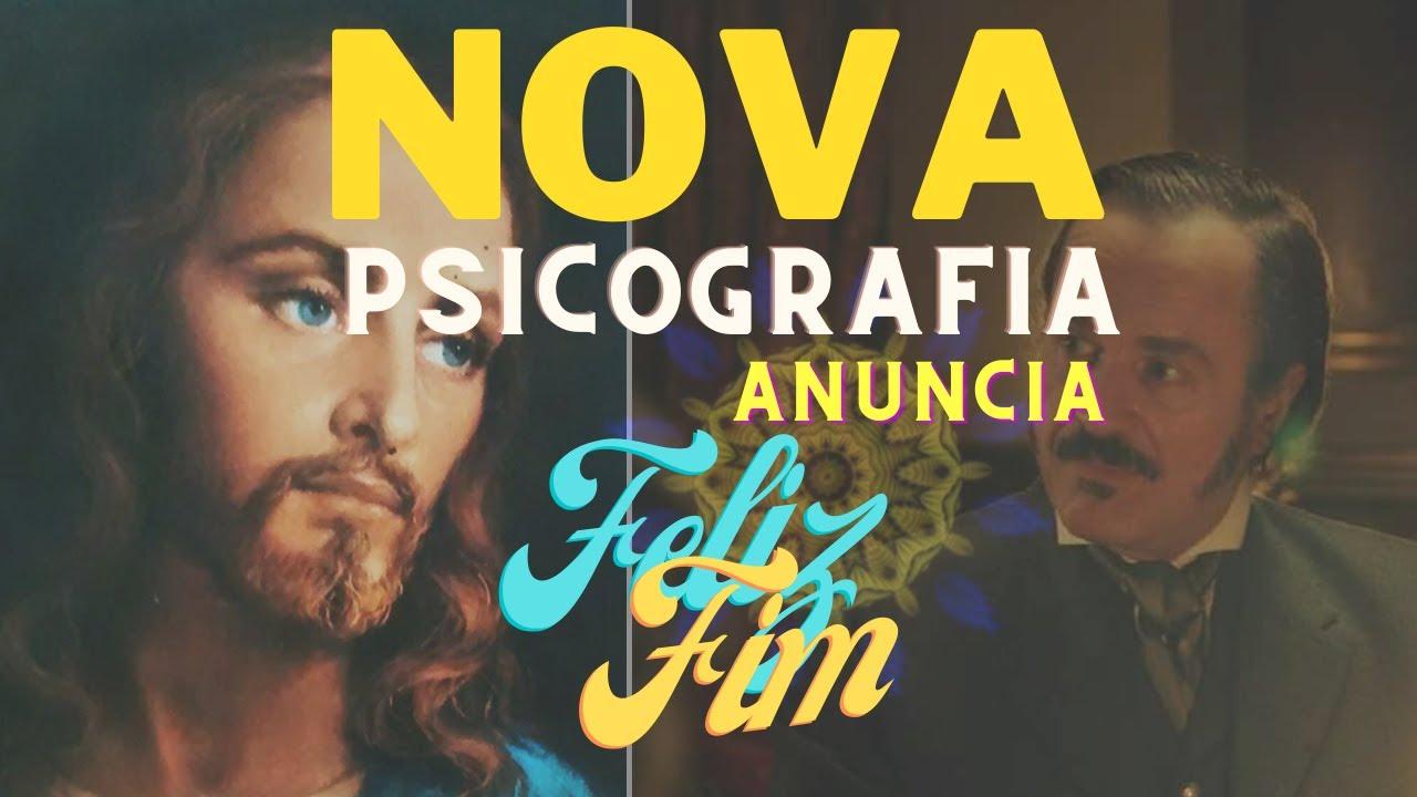 NOVA PSICOGRAFIA ANUNCIA O FELIZ FIM