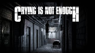 Crying is not Enough - Gameplay - First 16 Minutes (PC / PS4 / Xbox One)