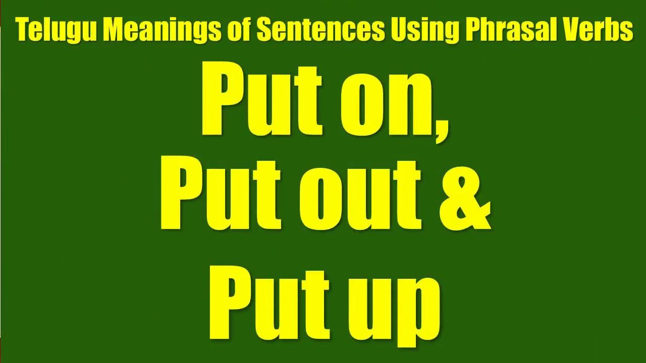 Tte0034 telugu meanings of sentences using phrasal verbs put on tte0034 telugu meanings of sentences using phrasal verbs put on put out put up stopboris Images