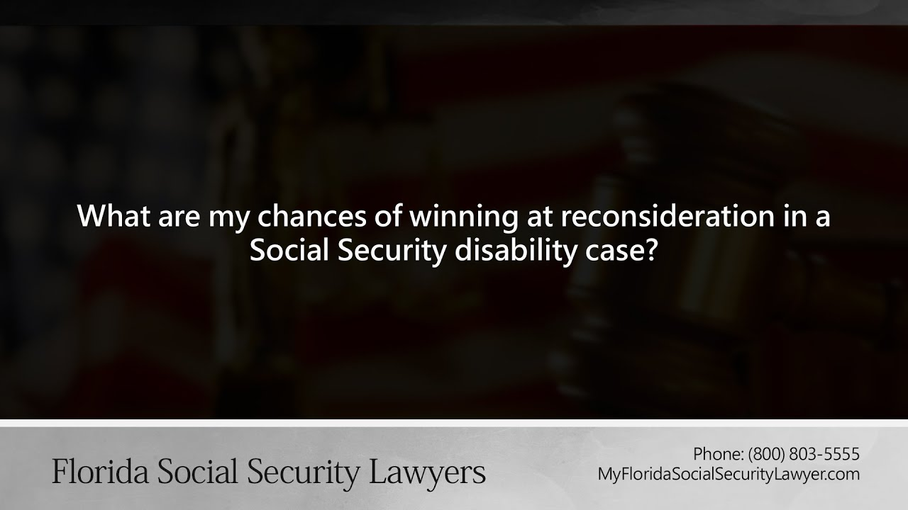 What are my chances of winning at reconsideration in a Social