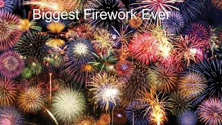 Biggest fireworks ever
