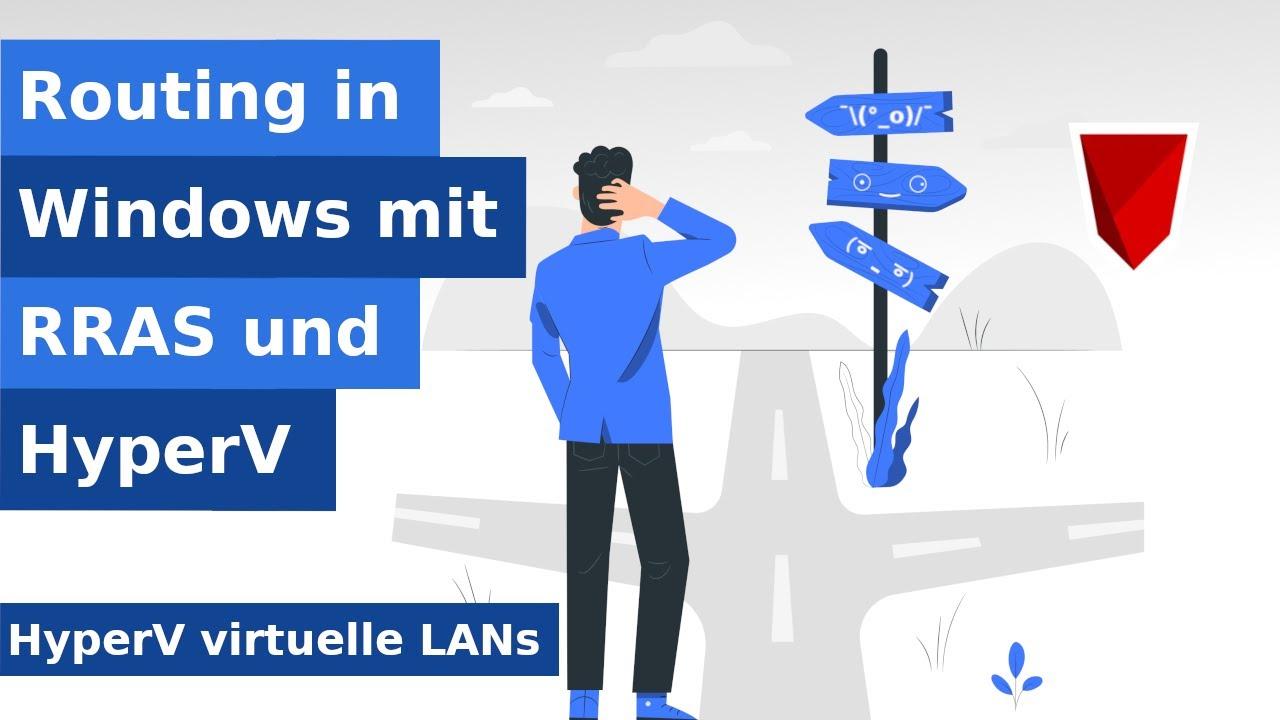 LAB: Windows Routing zwischen LAN und HyperV Netzwerken
