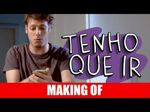 Making Of – Tenho que ir