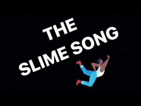 The Slime Song