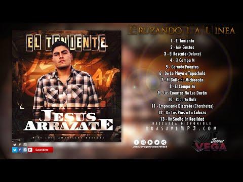 """Jesús Arrazate - El Teniente (Álbum 2017) """"Exclusivo"""""""