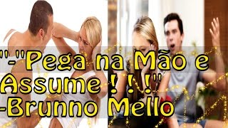 Pega na Mao e ASSUME! (RAP ROMANTICO)- Brunno Mello