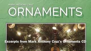 Ornaments - Excerpts from the CD by Mark Anthony Cruz