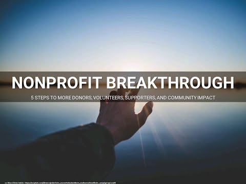 Nonprofit Breakthrough: 5 Steps to More Donors, Volunteers, Supporters, and Community Impact