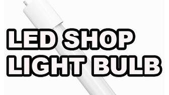 LED Shop Light Bulbs