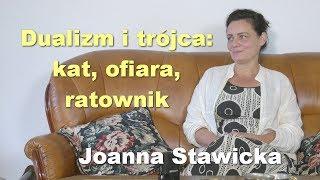 Dualizm i trójca: kat, ofiara, ratownik - Joanna Stawicka