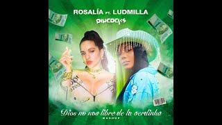 Baixar Dio$ No No$ Libre De La Verdinha (Rosalía, Ludmilla) - Piycocks Mashup