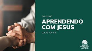Aprendendo com Jesus - Culto - 04/10/2020