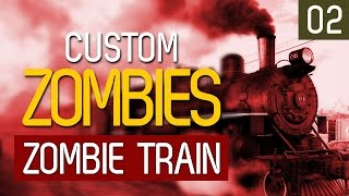 Custom Zombies | Zombie Train #2 - Dibrador?