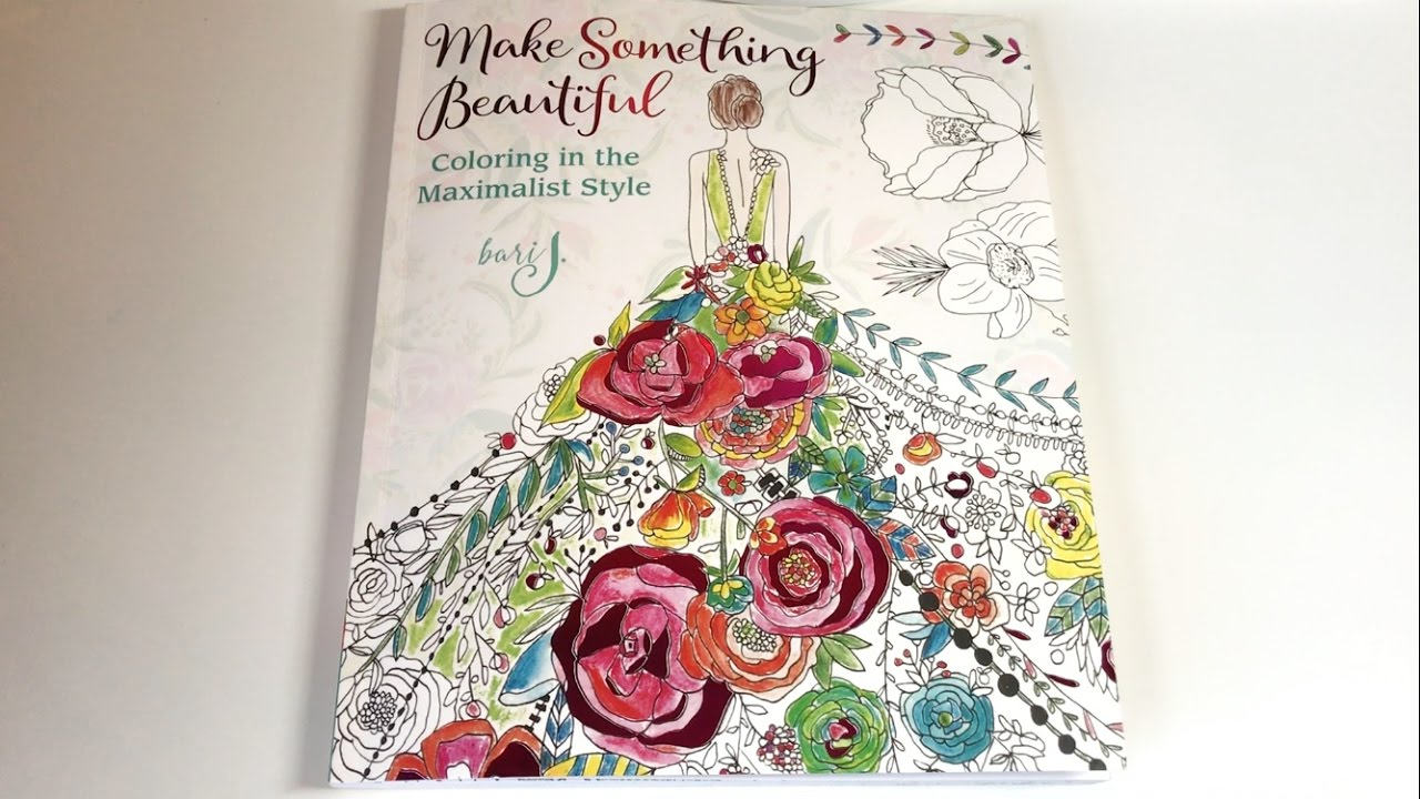 Flip Through: Make Something Beautiful Coloring Book by Bari J