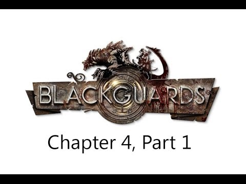 Blackguards Let's Play Series- Chapter 4, Part 1 |