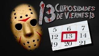 13 CURIOSIDADES DEL VIERNES 13
