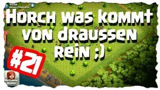 HORCH WAS KOMMT VON DRAUSSEN REIN #21   Clash of Clans Deutsch [German]   Let´s Play COC