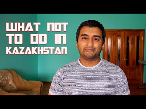 10 Things NOT to do in Kazakhstan