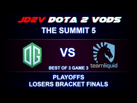 OG vs Liquid Game 3 VOD - The Summit 5 Playoffs LB Finals DOTA 2 / Miracle Axe / FATA Timbersaw