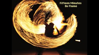 Fifteen Minutes Ov Flame -- Isaac Kappy Recap