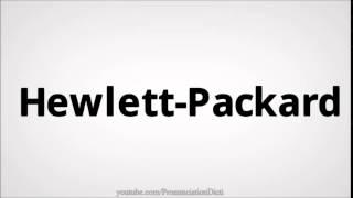 How to pronounce Hewlett Packard