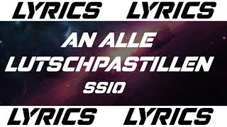 AN ALLE LUTSCHPASTILLEN - SSIO (LYRICS)