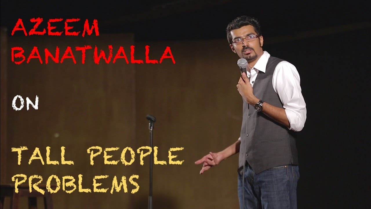 EIC: Azeem Banatwalla On Tall People Problems