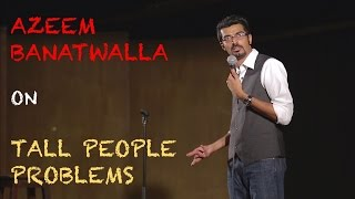 EIC: Azeem Banatwalla on Tall People Problems