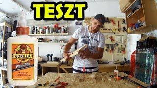 GORILLA faragasztó TESZT | Wood Glue TEST
