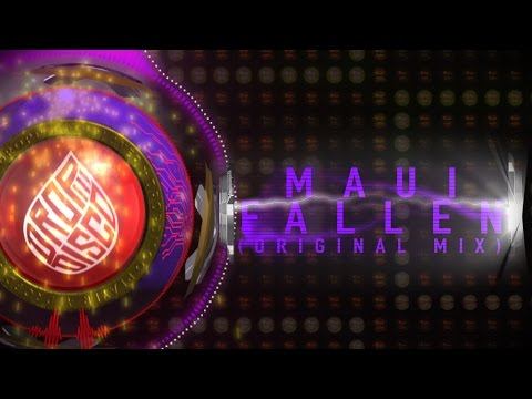 MAUI - Fallen (Original Mix) 🔘