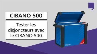 Tester les disjoncteurs avec le CIBANO 500 d'OMICRON
