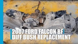 Diff bush replacement 2007 BF ford falcon full