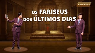Bate papo – Os fariseus dos últimos dias
