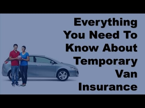Short Term Van Insurance -  Everything You Need To Know About Temporary Van Insurance