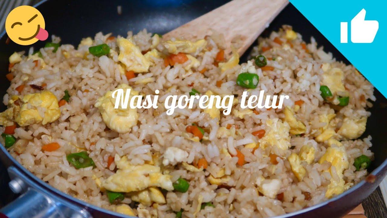 Cara Membuat Nasi Goreng Telur Yang Enak Bikin Nagih Egg Fried Rice Youtube
