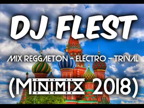 DJ Flest - Mix Reggaeton - Electro - Trival (Minimix 2018)