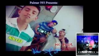 Volver A Ti - Kriz GM Ft  Nito Mc y Mc Pool (Audio)