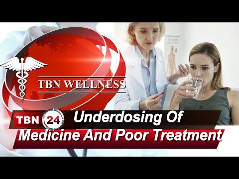 Underdosing Of Medicine And Poor Treatment | TBN WELLNESS | Episode 284