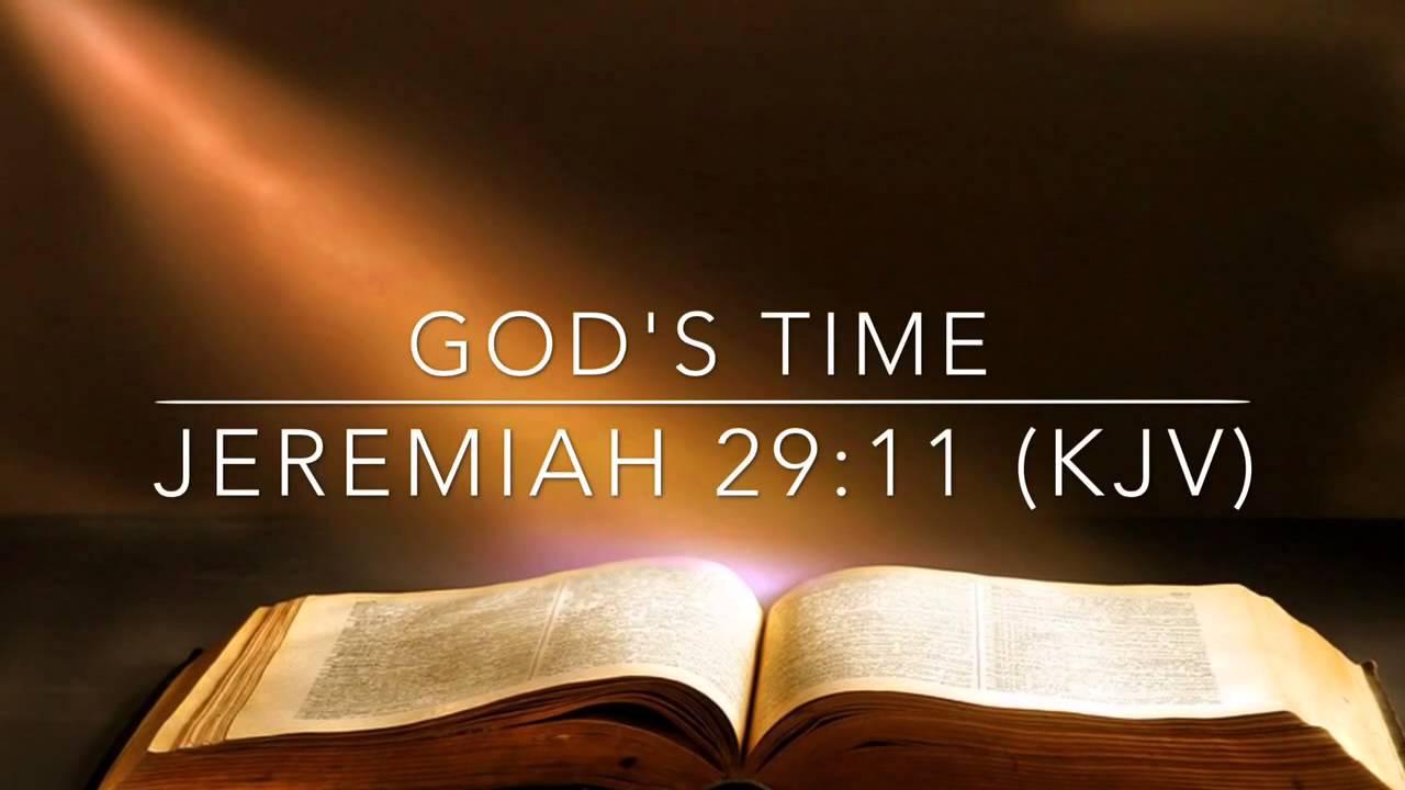 God S Time Jeremiah 29 11 Kjv Youtube