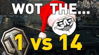 WOT the... 1 vs 14 - World of Tanks